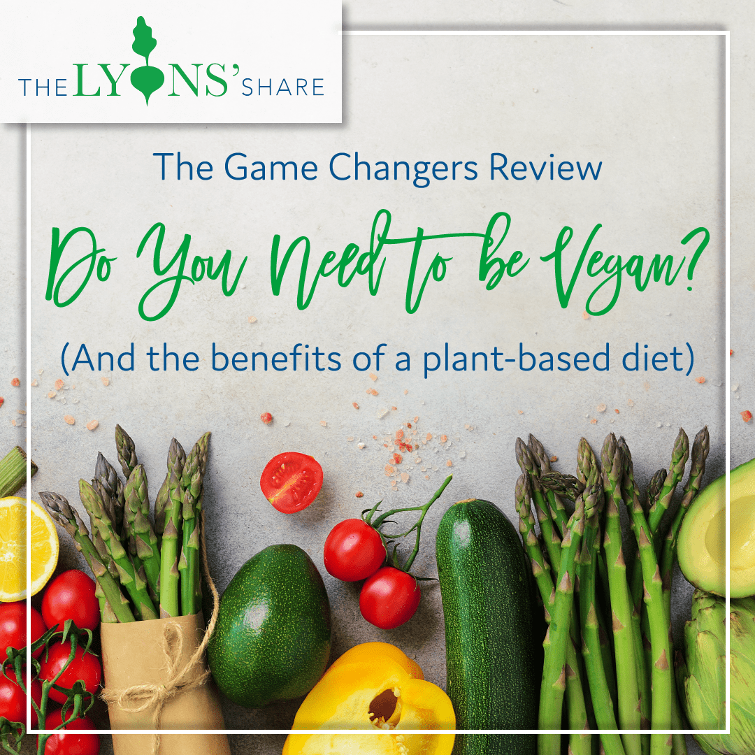 Game Changers Review: Do You Need to be Vegan? (And the benefits of a plant-based diet)