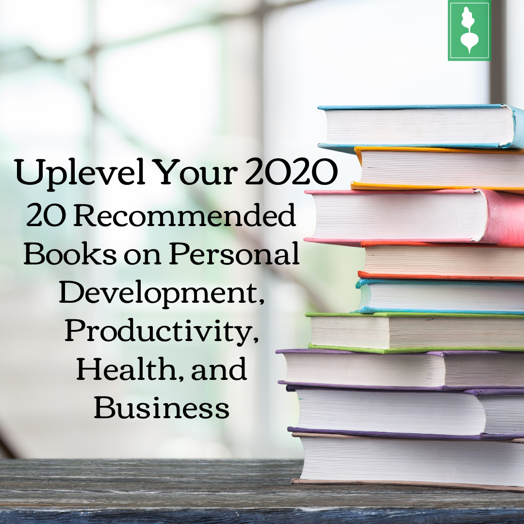 Uplevel Your 2020: 20 Recommended Books on Personal Development, Productivity, Health, and Business