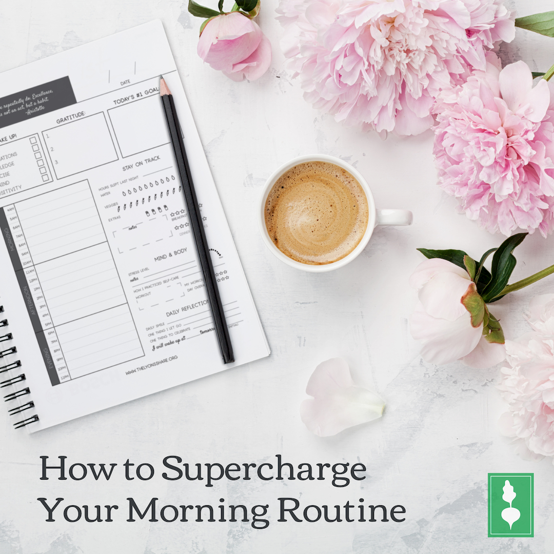 How to Supercharge Your Morning Routine