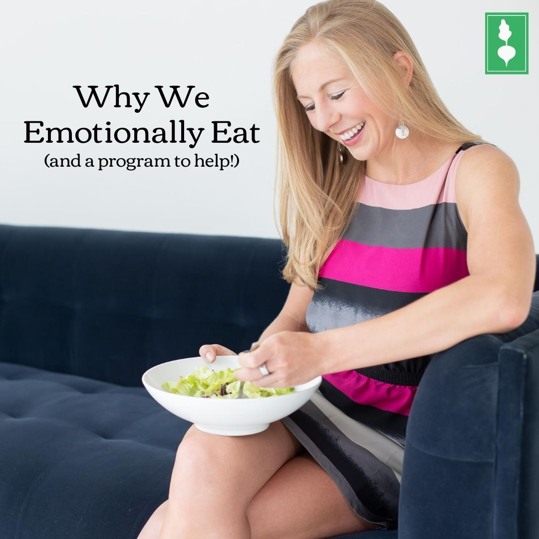 Why We Emotionally Eat (and a program to help!)