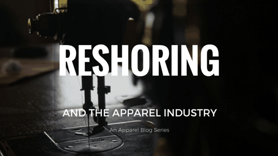 Reshoring And The Apparel Industry