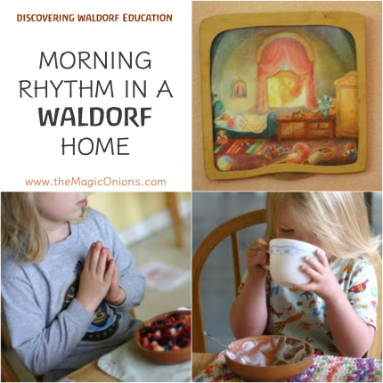 The Morning RHYTHM in a WALDORF Home with The Magic Onions