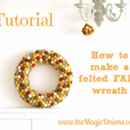 Tutorial : Felted Fall Wreath