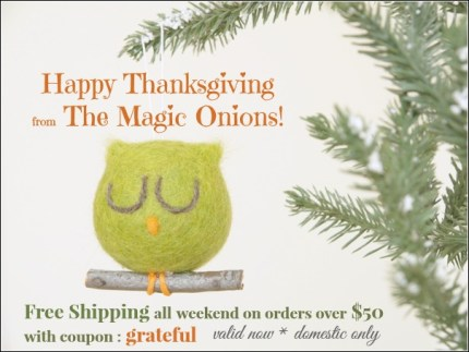 Happy Thanksgiving from The Magic Onions : www.theMagicOnions.com/shop/