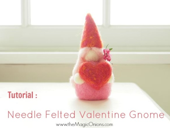 Needle Felting Tutorail : Valentine Gnome : www.theMagicOnions.com