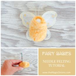 How To Make Fairy Babies :: DIY Needle Felting Tutorial