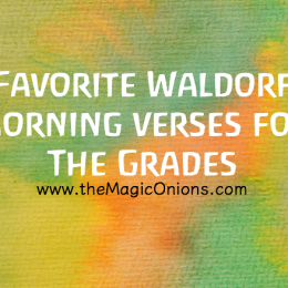 Favorite Waldorf Morning Verses for The Grades :: The Magic Onions Blog