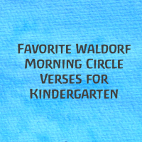 Favorite Waldorf Morning Circle Verses for Kindergarten