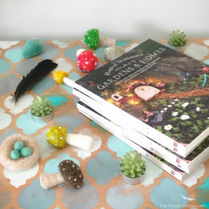 Magical Miniature Gardens and Homes Fairy Garden Book by Donni Webber - www.theMagicOnions.com