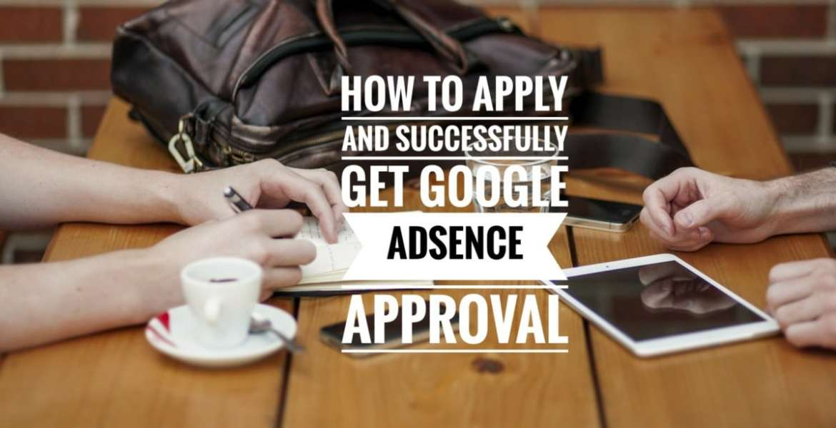 Picture that displays how to apply and get Google adsence approval