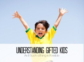 Understanding Gifted Kids