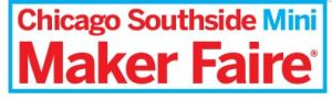 The Chicago Southside Mini Maker Faire is Coming