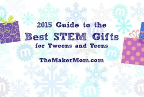 Great STEM Gifts for Tweens and Teens