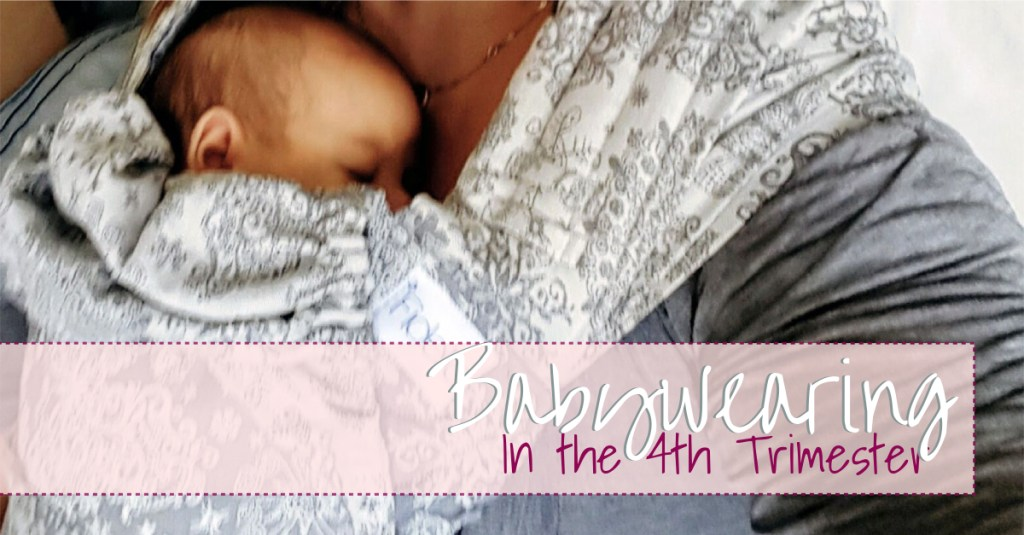 Babywearing in the Fourth Trimester