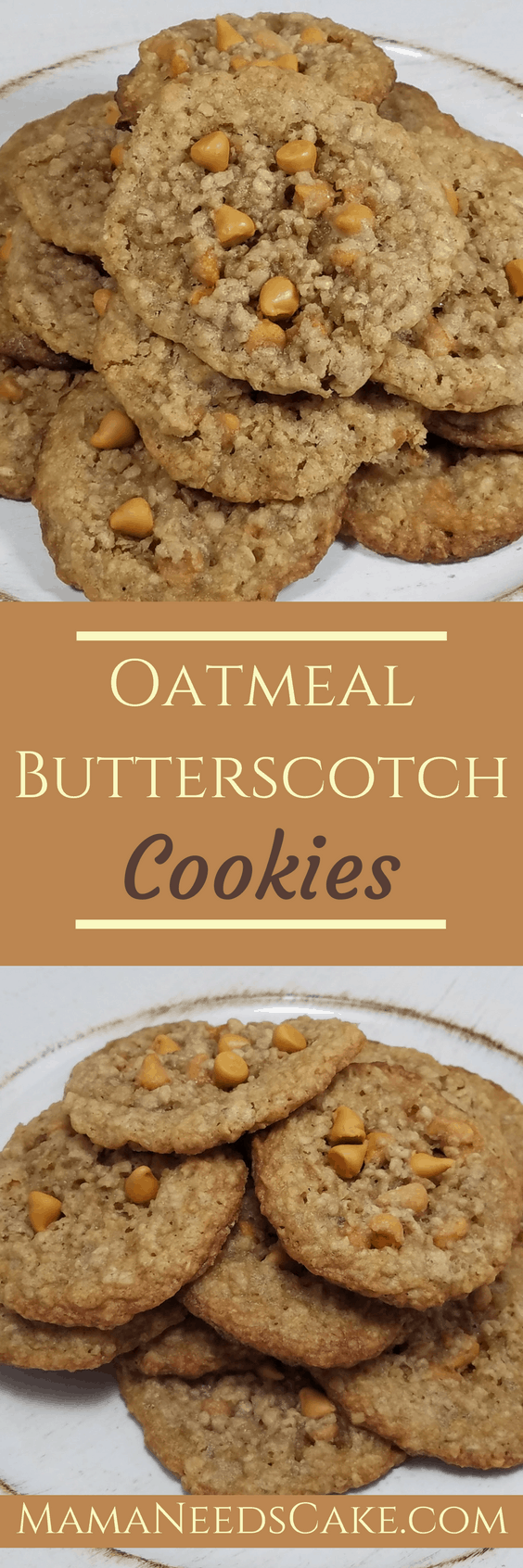 Oatmeal Butterscotch Cookies Recipe Mama Needs Cake