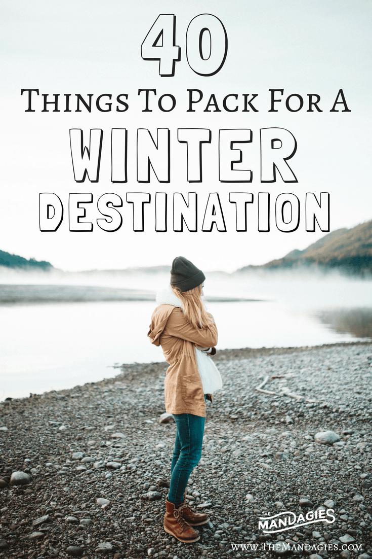 40 Essentials To Every Winter Travel Packing List - TheMandagies.com