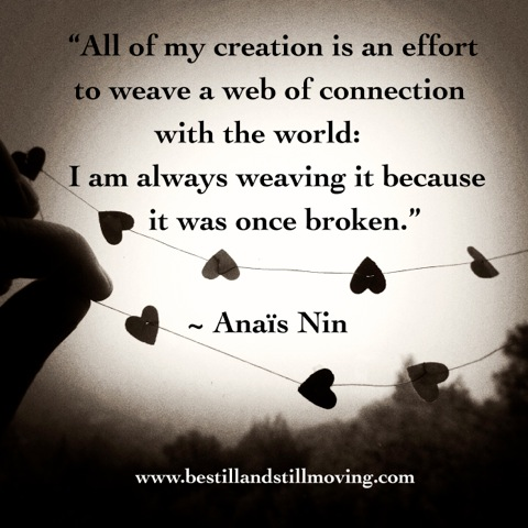 anais nin- always weaving bc it once was broken
