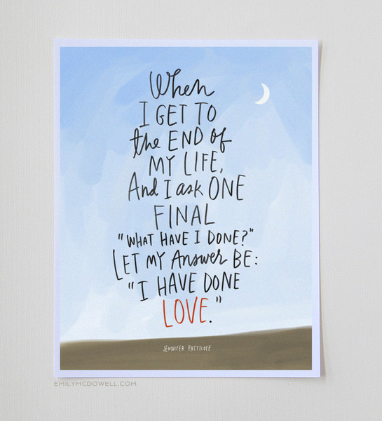 """""""I Have Done Love"""" Print: 11 x 14 """"I Have Done Love"""" Print: 11 x 14 """"I HAVE DONE LOVE"""" PRINT: 11 X 14 via Emily McDowell Illustrations. Click to order."""