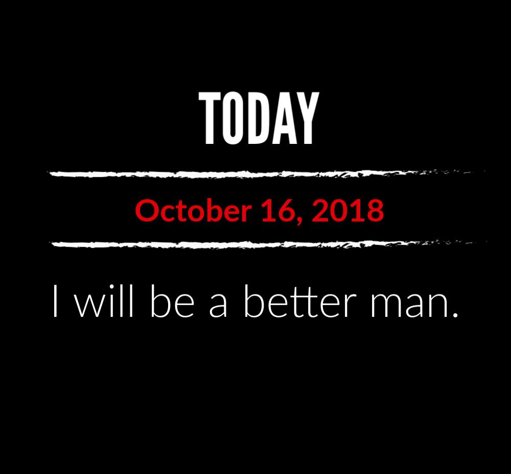 better man 10-16-18