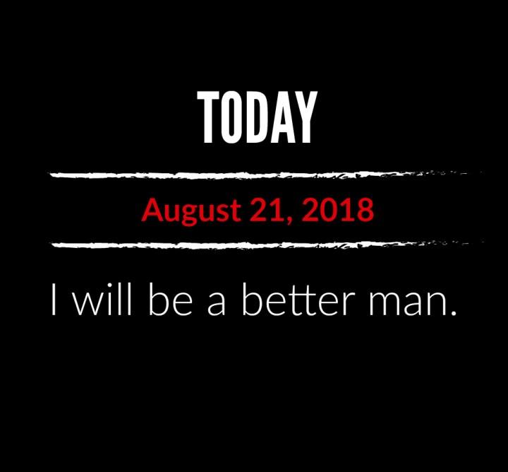 better man 8-21-18