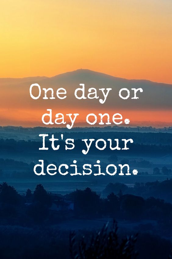 one day or day one_its your decision