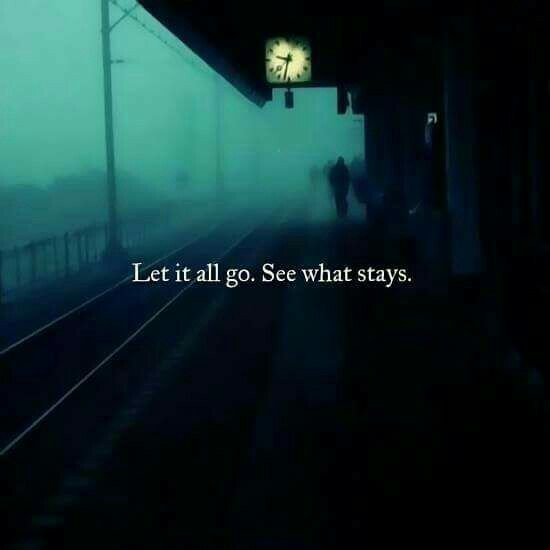 let it all go see what stays