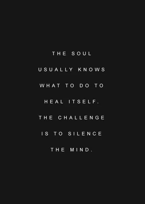 the soul knows what to do to heal itself