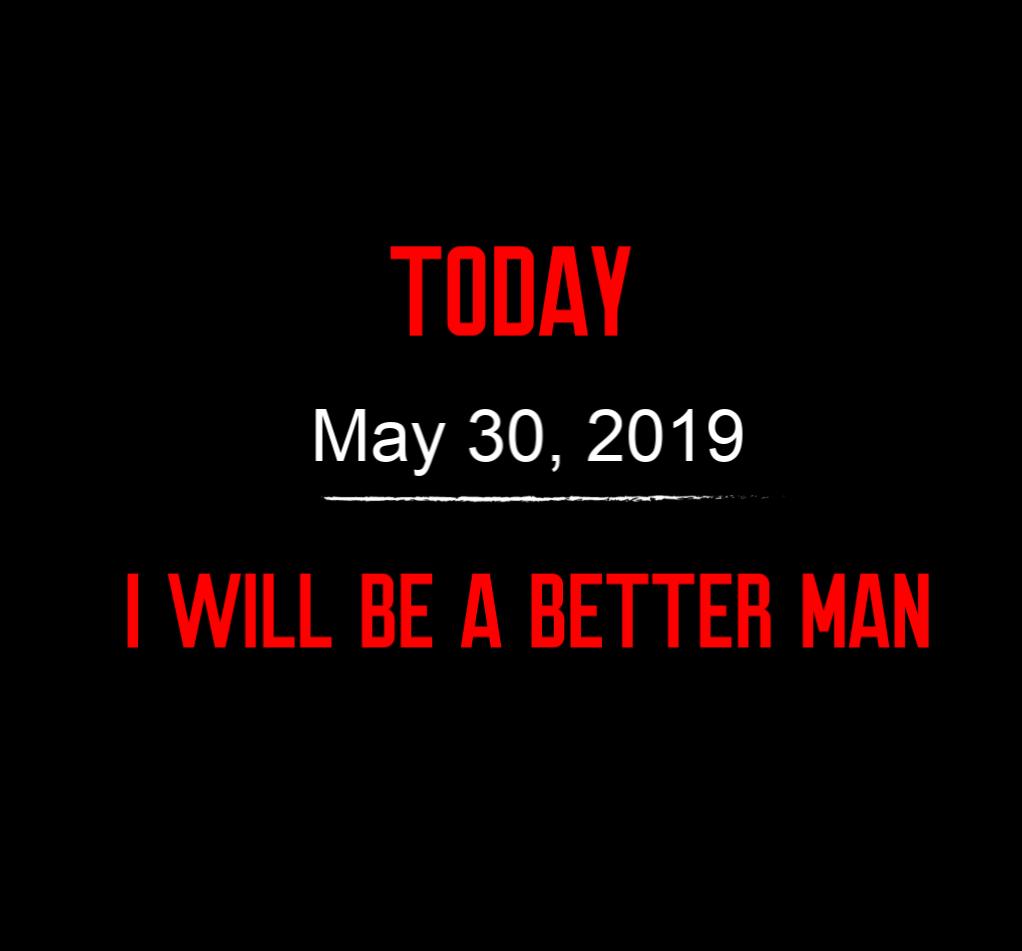 better man 5-30-19