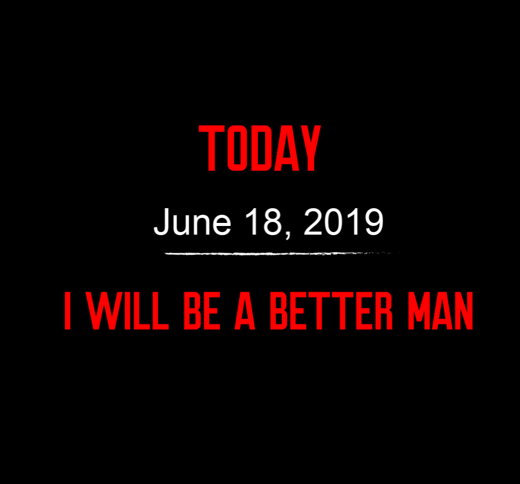 better man 6-18-19