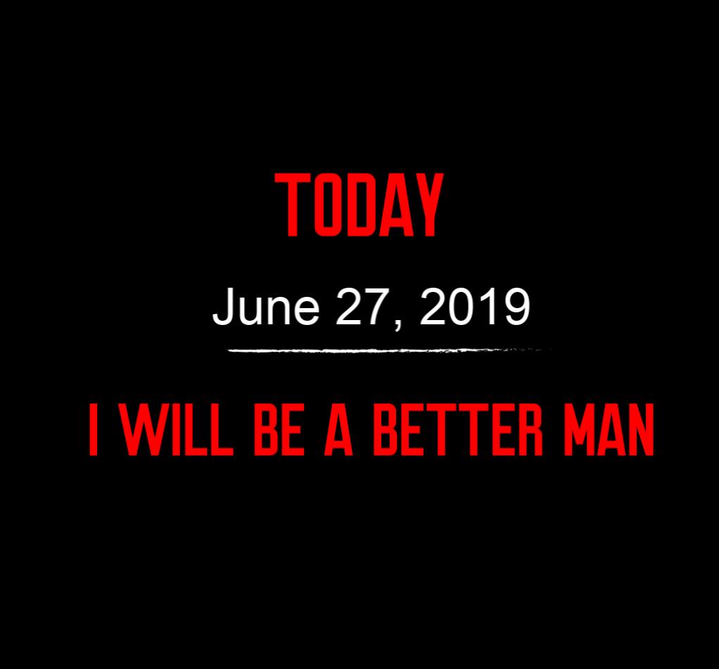 better man 6-27-19