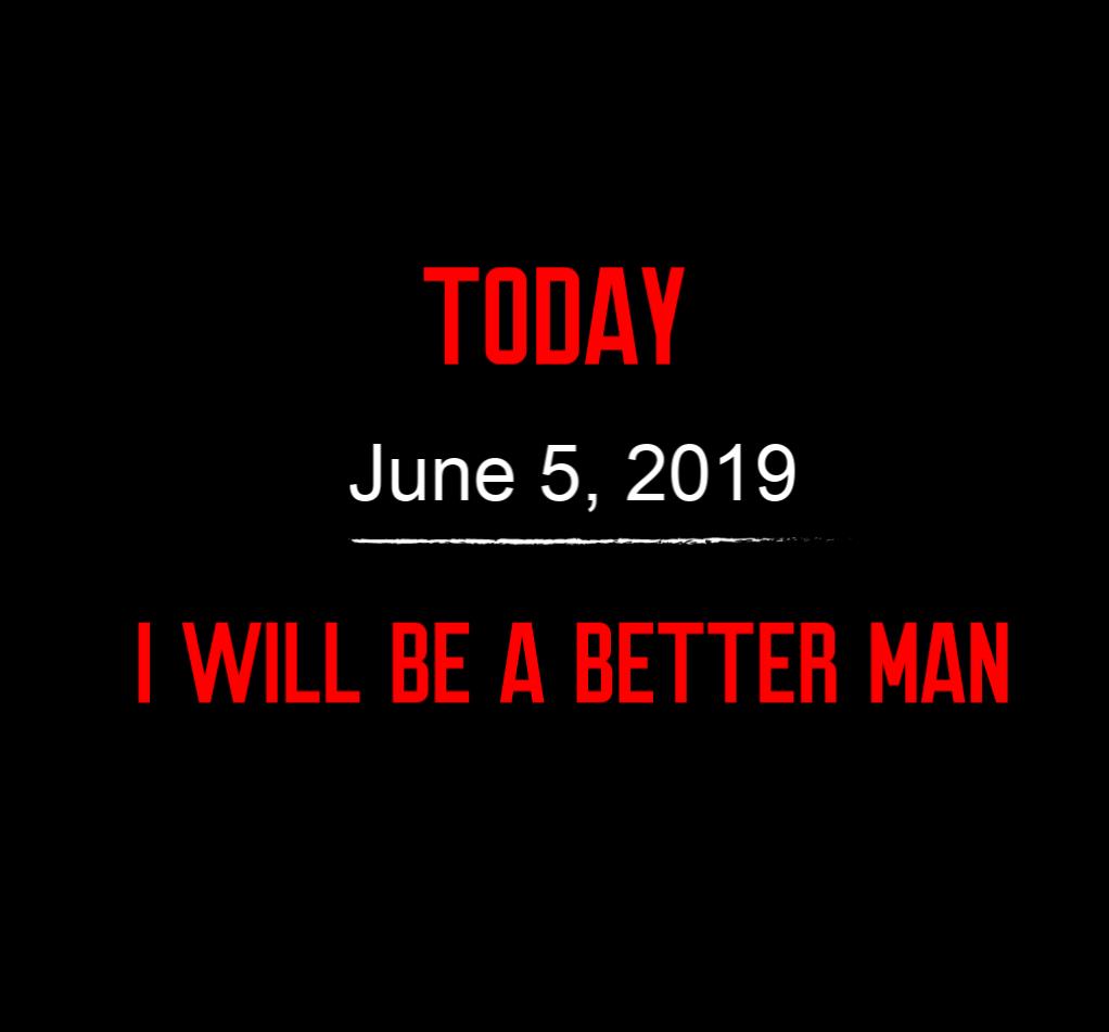 better man 6-5-19