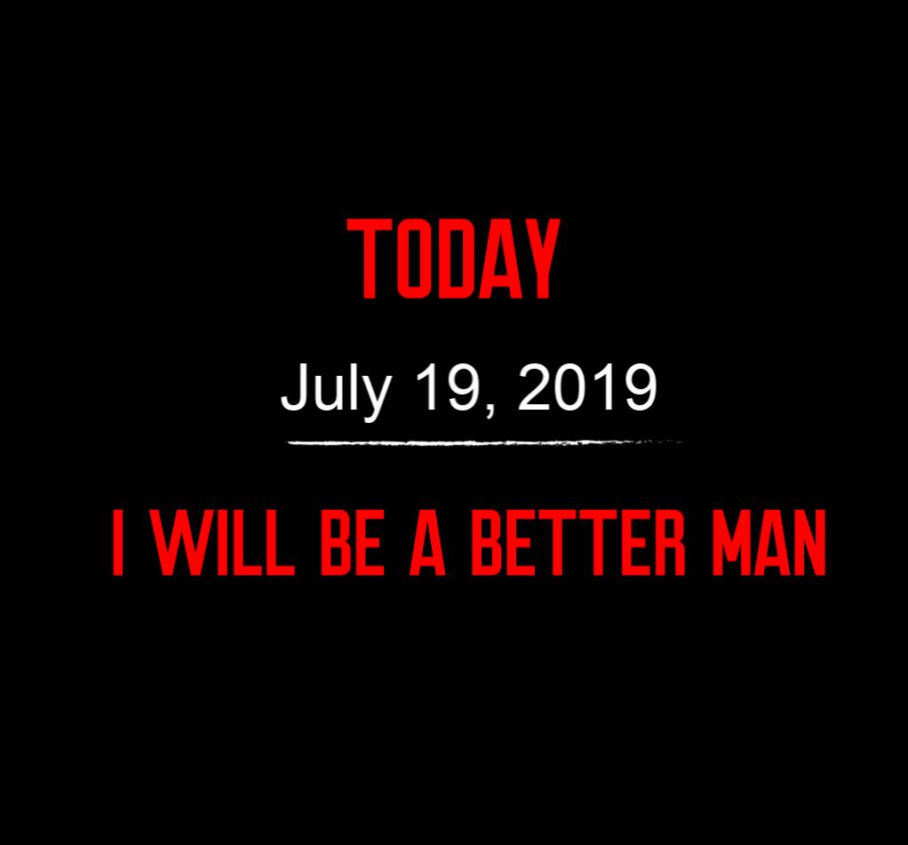 better man 7-19-19