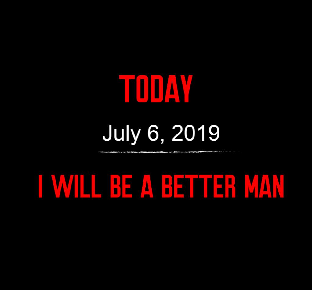 better man 7-6-19