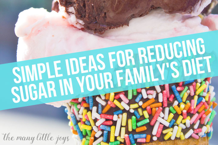 You don't have to sacrifice your favorite dessert to cut down on sugar intake. Try these seven easy-to-swallow ideas for reducing sugar in your family's diet without throwing out the ice cream.