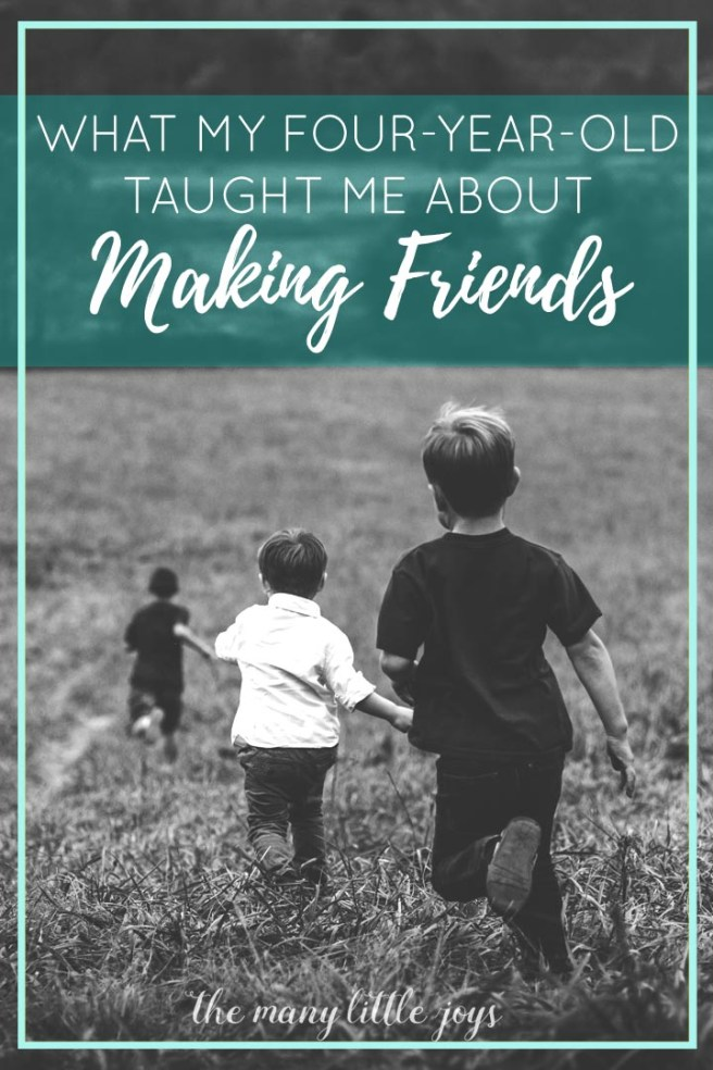 Somewhere between age three and thirty, we complicate the process of making friends. Here's what my four-year-old is teaching me about reaching out to others.