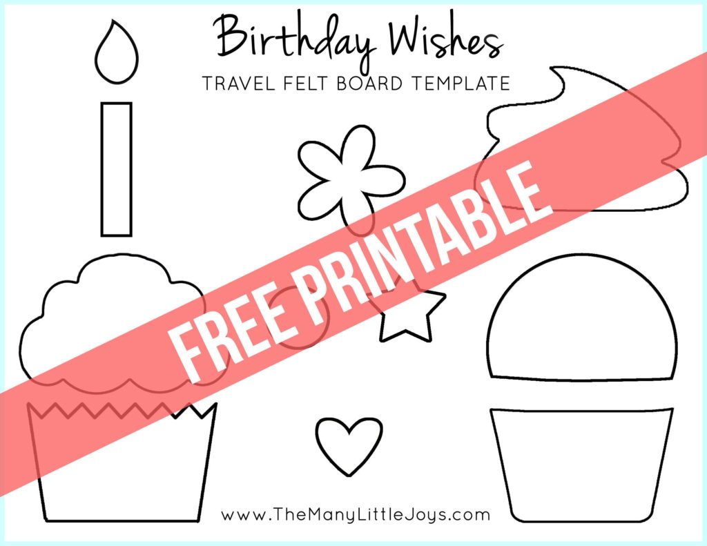 Travel Felt Board Birthday Wishes Cupcake Play Set With Free Printable Templates