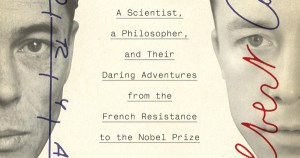 Brave Genius: How the Unlikely Friendship of Scientist Jacques Monod and Philosopher Albert Camus Shaped Modern Culture