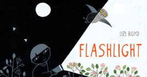 Flashlight: A Whimsical Wordless Story about Curiosity and Wonder