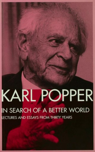 In Search of a Better World: Karl Popper on Truth vs. Certainty and the Dangers of Relativism