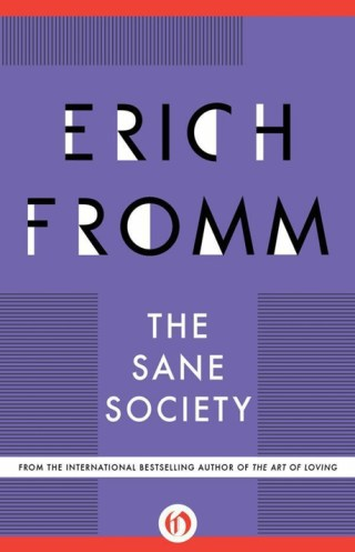 The Great Humanistic Philosopher and Psychologist Erich Fromm on What Self-Love Really Means and Why It Is the Basic Condition for a Sane Society
