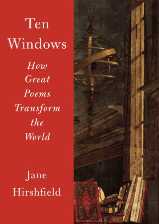 Poetry and the Revolution of Being: Jane Hirshfield on How Great Art Transforms Us