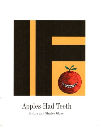If Apples Had Teeth: Shirley and Milton Glaser's Lovely Vintage Children's Book About Questioning the Way Things Are