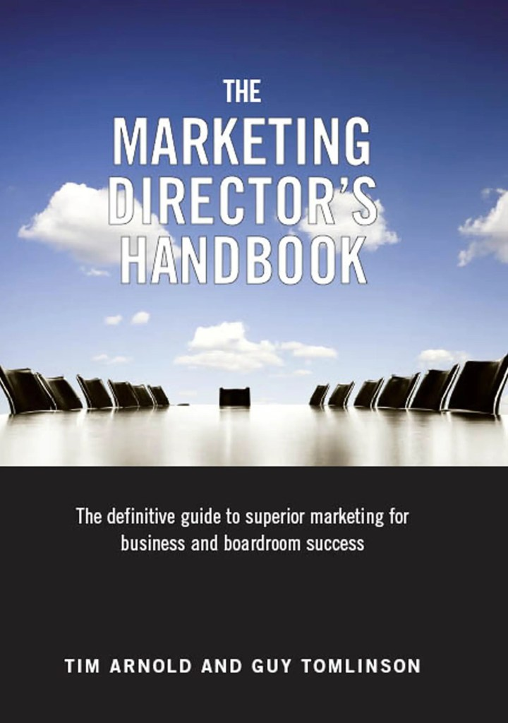 The Marketing Director's Handbook - the definitive guide to superior and successful marketing