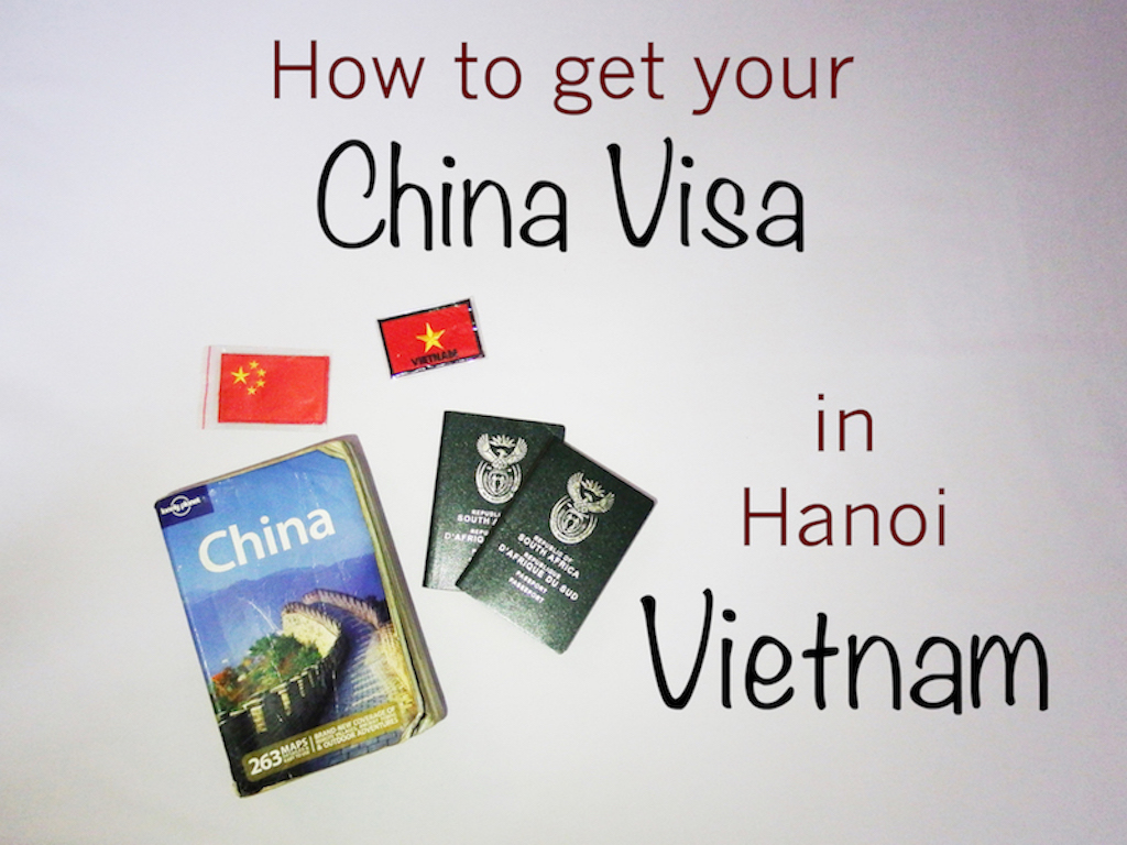 China Visa application Guide in Hanoi, Vietnam