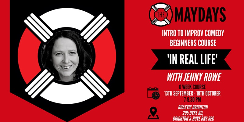'IN REAL The Maydays Jenny Rowe headshot in the Maydays life ring logo to announce the start of In Real Life Intro to Beginners Improv course, 13th September to 18th October, 7-9pm each week in a central Brighton location