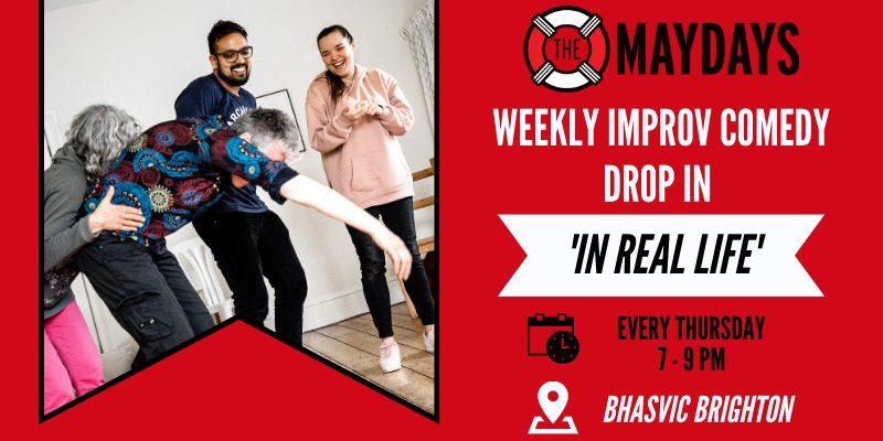 'IN REAL LIFE' Weekly Improv Comedy Drop-In – Brighton