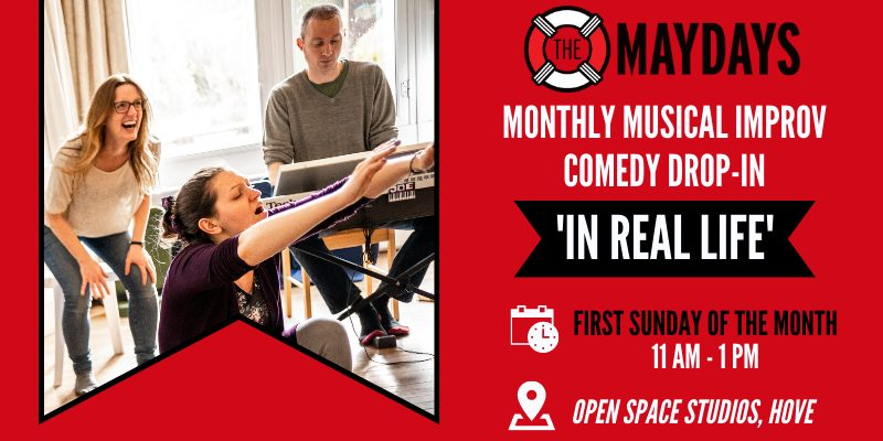 'IN REAL LIFE' Monthly Musical Improv Comedy Drop-In – Brighton