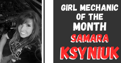 Girl Mechanic of the Month- Samara Ksyniuk