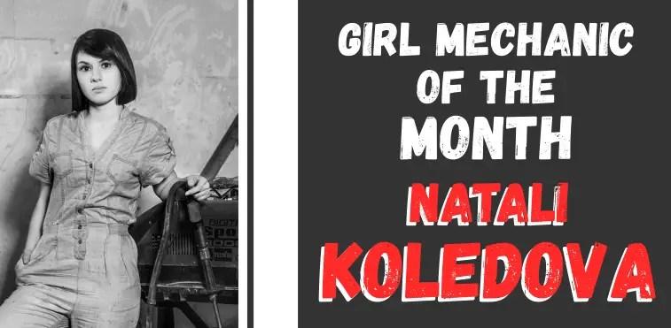 Girl Mechanic of the Month - Natali Koledova