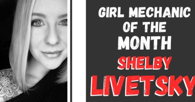 Girl Mechanic of the Month - Shelby Livetsky